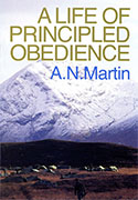A Life of Principled Obedience Albert N Martin